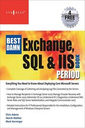 The Best Damn Exchange, SQL and IIS Book Period by Henrik Walther