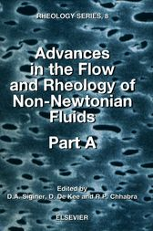 Advances in the Flow and Rheology of Non-Newtonian Fluids by D. A. Siginer