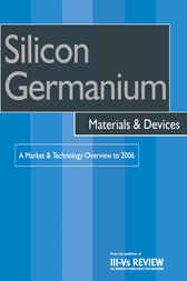 Silicon Germanium Materials and Devices - A Market and Technology Overview to 2006 by R. Szweda