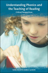 Understanding Phonics and the Teaching of Reading by Kathy Goouch