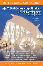 AJAX, Rich Internet Applications, and Web Development for Programmers by Paul J. Deitel