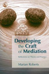 Developing the Craft of Mediation by Marian Roberts