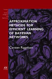 Approximation Methods for Efficient Learning of Bayesian Networks by C. Riggelsen