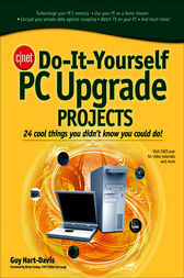 CNET Do-It-Yourself PC Upgrade Projects by Guy Hart-Davis