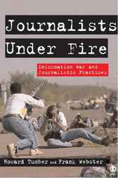 Journalists Under Fire by Howard Tumber