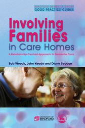 Involving Families in Care Homes by John Keady