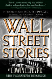 Wall Street Stories: Introduction by Jack Schwager by Edwin Lefevre