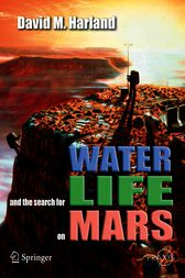 Water and the Search for Life on Mars by David M. Harland