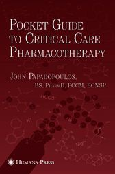 Pocket Guide to Critical Care Pharmacotherapy by John Papadopoulos