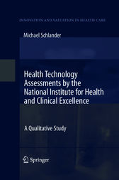 Health Technology Assessments by the National Institute for Health and Clinical Excellence by Michael Schlander