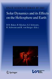 Solar Dynamics and its Effects on the Heliosphere and Earth by Daniel Baker