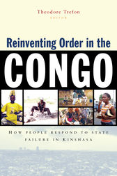 Reinventing Order in the Congo by Theodore Trefon