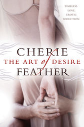 The Art of Desire by Cherie Feather