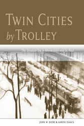 Twin Cities by Trolley by John Diers