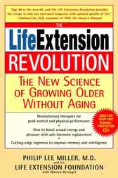The Life Extension Revolution by Philip Lee Miller