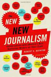 The New New Journalism by Robert Boynton
