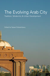 The Evolving Arab City by Yasser Elsheshtawy