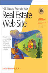 101 Ways to Promote Your Real Estate Web Site by Susan Sweeney