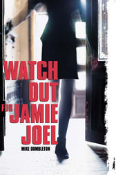 Watch Out for Jamie Joel by Mike Dumbleton