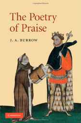The Poetry of Praise by J. A. Burrow
