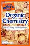 The Complete Idiot's Guide to Organic Chemistry: Make the Grade with Simplified Explanations and Dozens of Practice Problems
