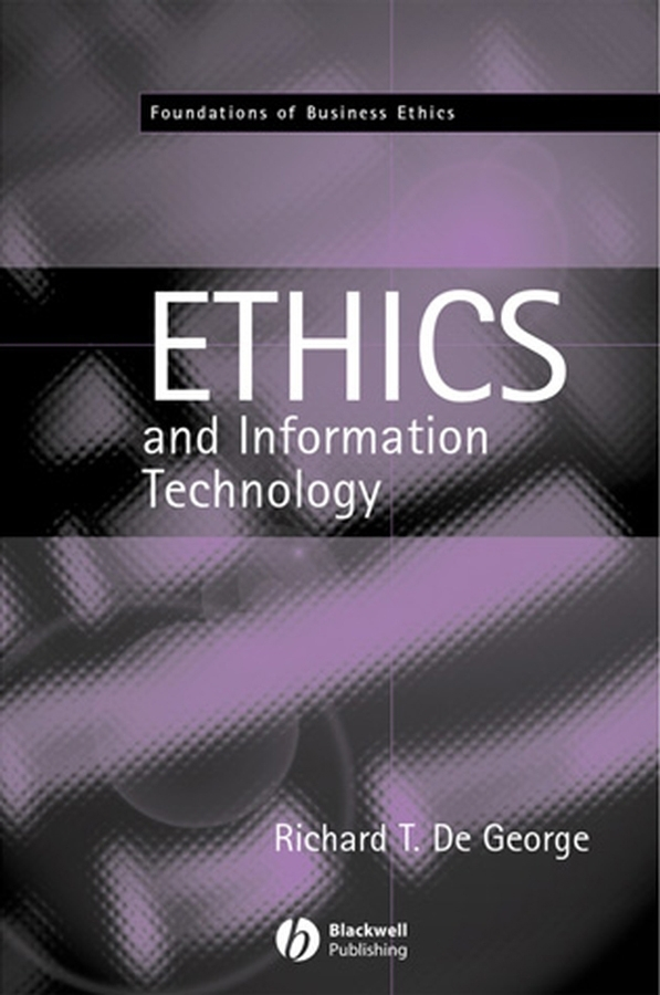 Download Ebook The Ethics of Information Technology and Business by Richard T. De George Pdf