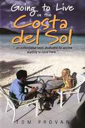 Going To Live On The Costa Del Sol by Tom Provan