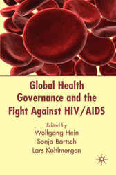 Global Health Governance and the Fight Against HIV/AIDS by Wolfgang Hein