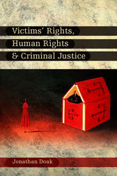 Victims' Rights, Human Rights and Criminal Justice by Jonathan Doak