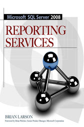 Microsoft SQL Server 2008 Reporting Services by Brian Larson