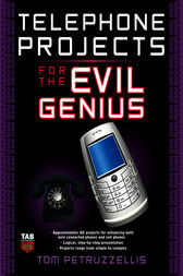 Telephone Projects for the Evil Genius by Thomas Petruzzellis
