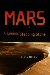 Mars, A Cosmic Stepping Stone by Kevin Nolan