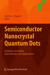 Semiconductor Nanocrystal Quantum Dots by Andrey Rogach
