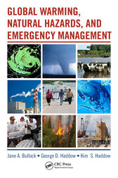 Global Warming, Natural Hazards, and Emergency Management by George Haddow