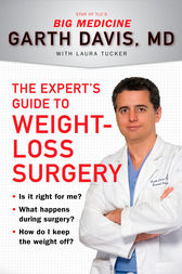 The Expert's Guide to Weight-Loss Surgery by Garth Davis