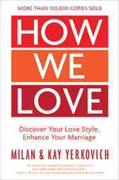 How We Love, Expanded Edition by Milan Yerkovich