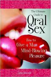 Ultimate Guide to Oral Sex by Jane Merrill