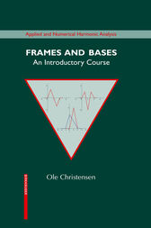 Frames and Bases by Ole Christensen
