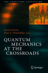 Quantum Mechanics at the Crossroads by James Evans