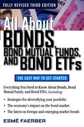 All About Bonds, Bond Mutual Funds, and Bond ETFs, 3rd Edition by Esme E. Faerber