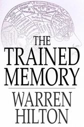 The Trained Memory by Warren Hilton
