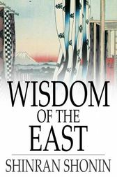 Wisdom of the East by Shinran Shonin;  S. Yamabe;  L. Adams Beck