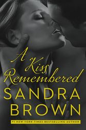 A Kiss Remembered by Sandra Brown