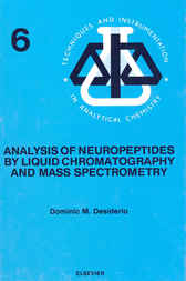 Analysis of Neuropeptides by Liquid Chromatography and Mass Spectrometry by D. M. Desiderio