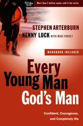 Every Young Man, God's Man by Stephen Arterburn