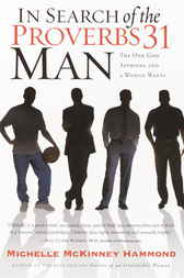 In Search of the Proverbs 31 Man by Michelle McKinney Hammond