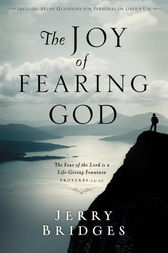 The Joy of Fearing God by Jerry Bridges