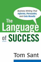 The Language of Success by Tom SANT
