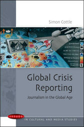Global Crisis Reporting by Simon Cottle