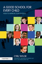 A Good School for Every Child by Cyril Taylor